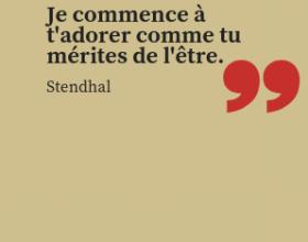 Stendhal - Je commence à t'adorer comme tu mérites de l'être